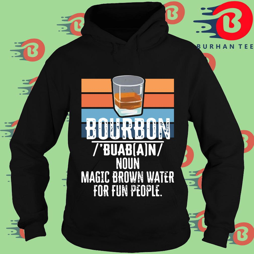 Bourbon noun magic brown water for fun people vintage Hoodie