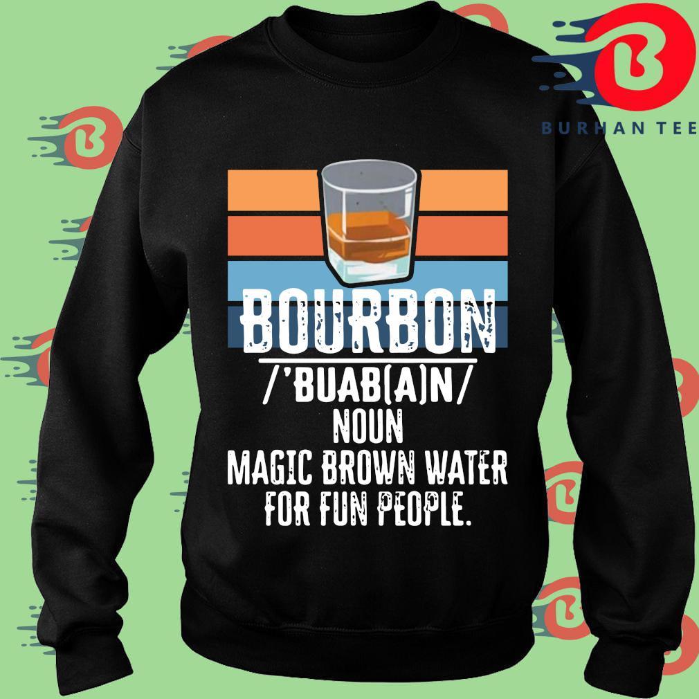 Bourbon noun magic brown water for fun people vintage Sweater