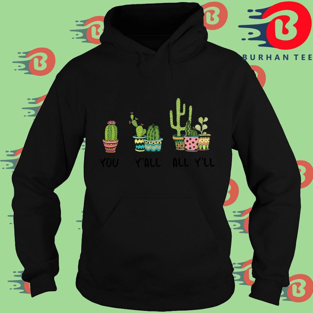 Cactus you y'all all y'll Hoodie