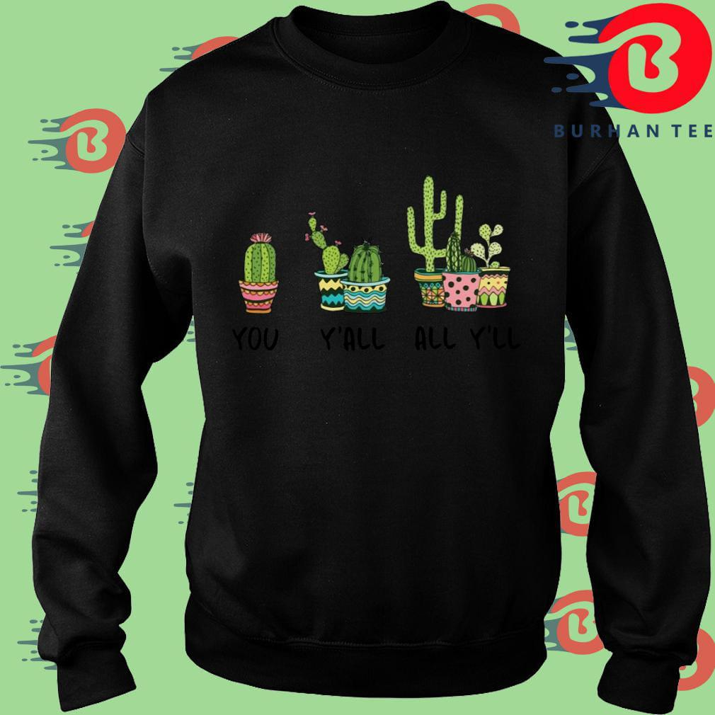 Cactus you y'all all y'll Sweater