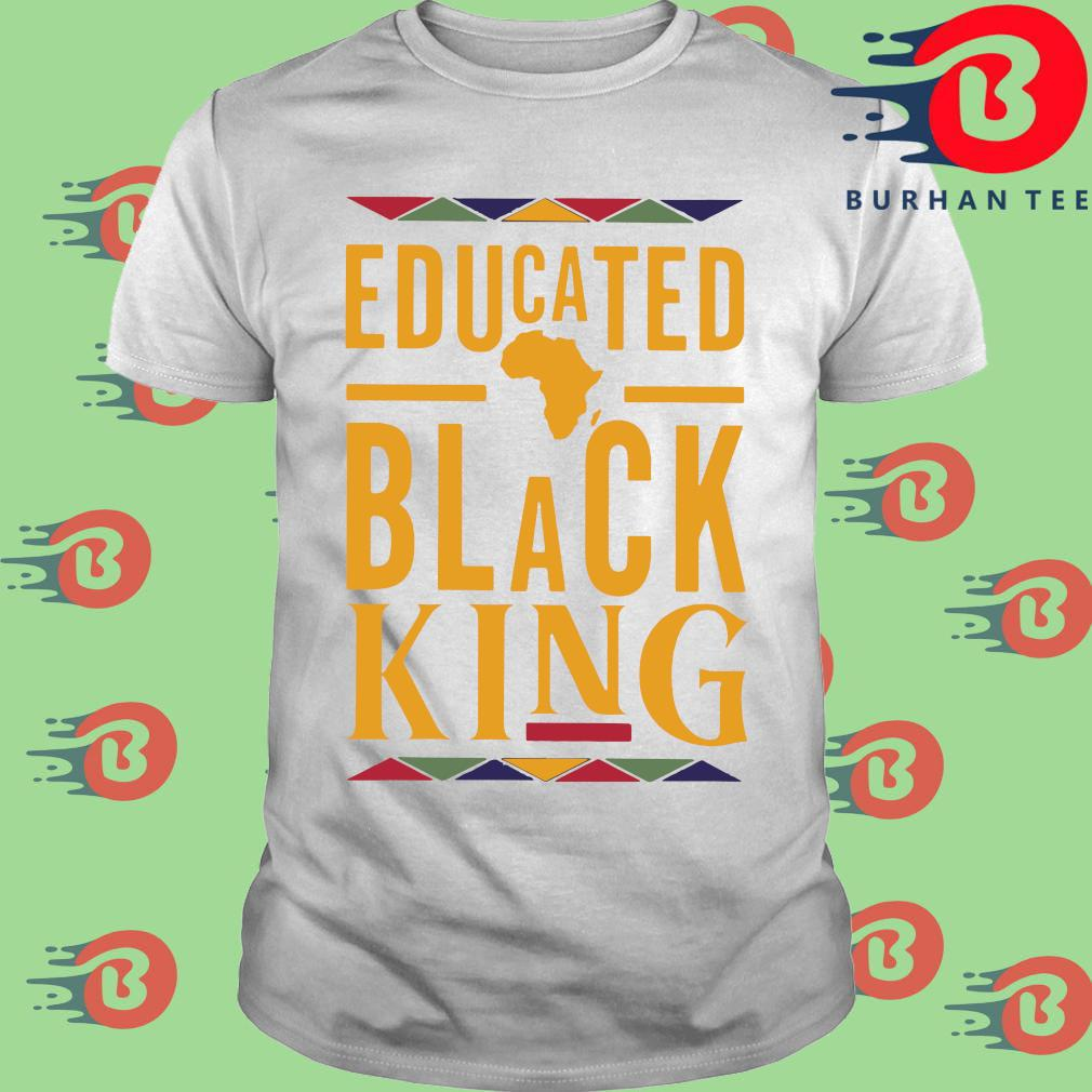 Educated black king Black lives matter shirt