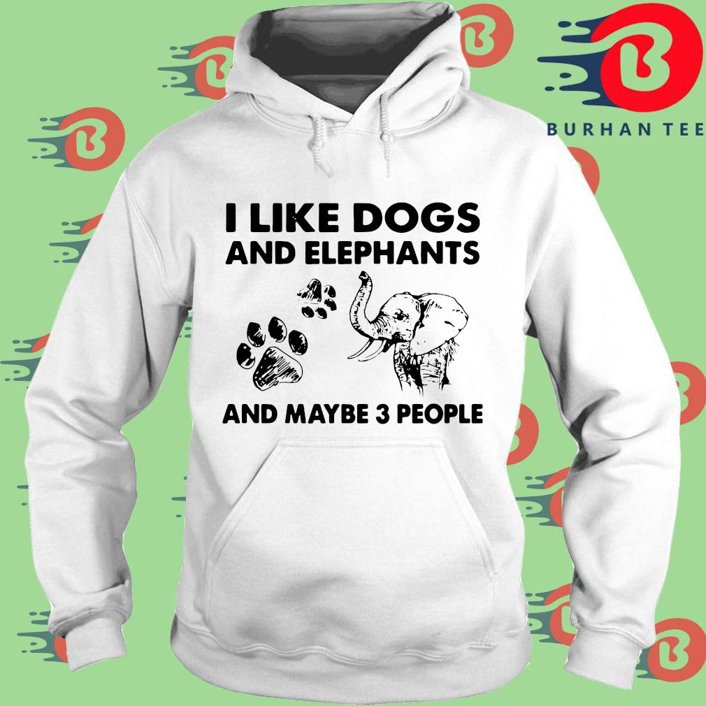 I like dogs and elephants and maybe 3 people trang Hoodie