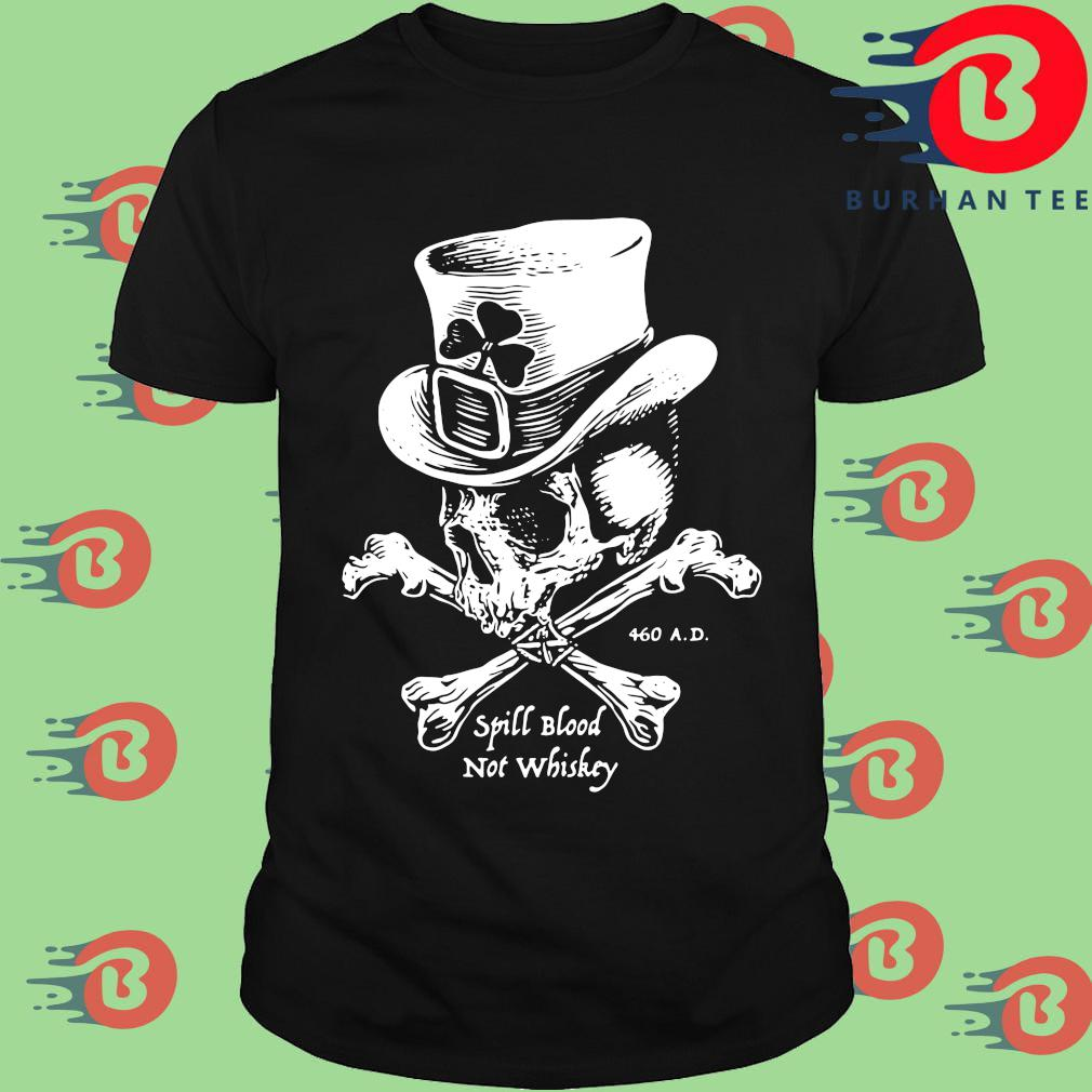 Irish skull spill blood not whiskey shirt