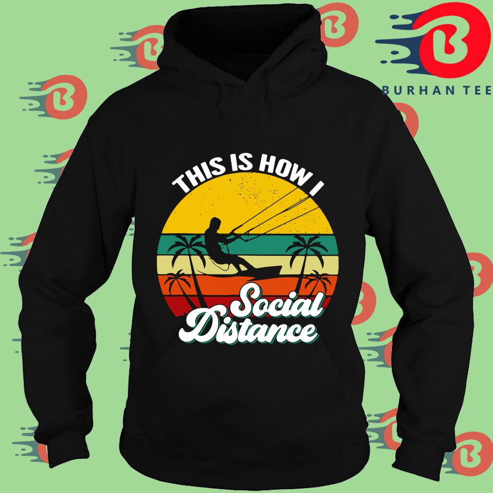 Kitesurfing this is how I social distance vintage Hoodie