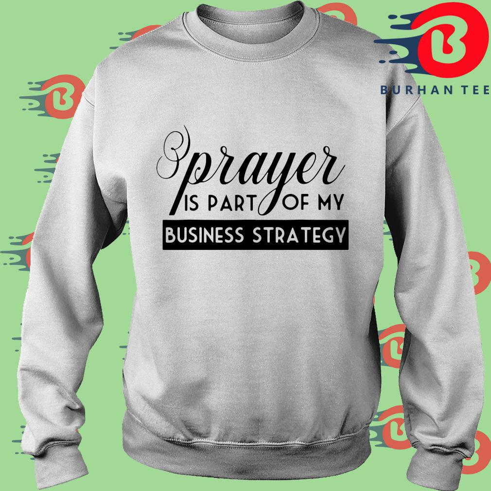 Prayer is part of my business strategy s trang Sweater