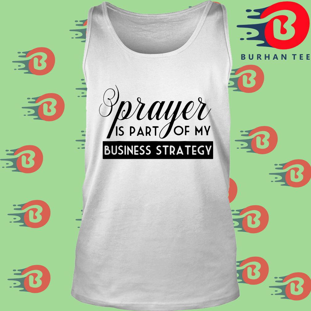 Prayer is part of my business strategy s trang Tank top