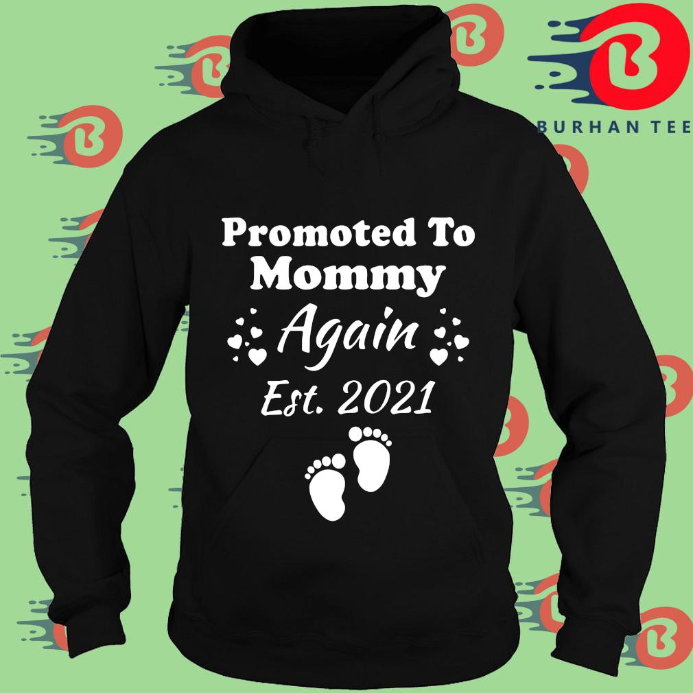 Promoted to mommy again est 2021 s Hoodie
