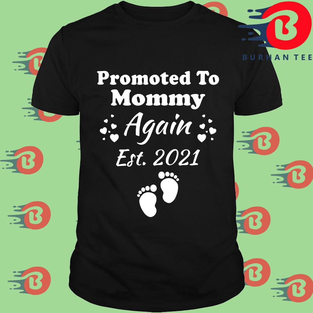 Promoted to mommy again est 2021 shirt