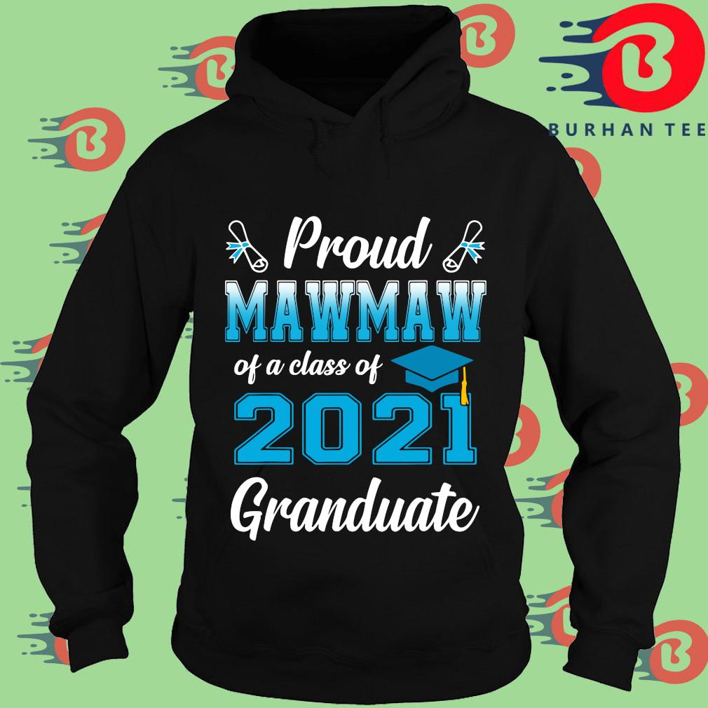 Proud mawmaw of a class of 2021 granduate s Hoodie