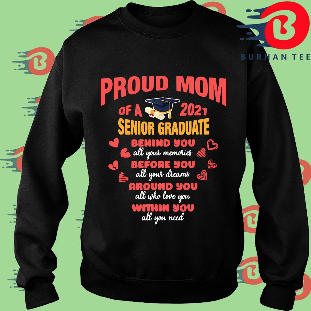 Proud mom of a 2021 senior graduate behind you all your memories s Sweater