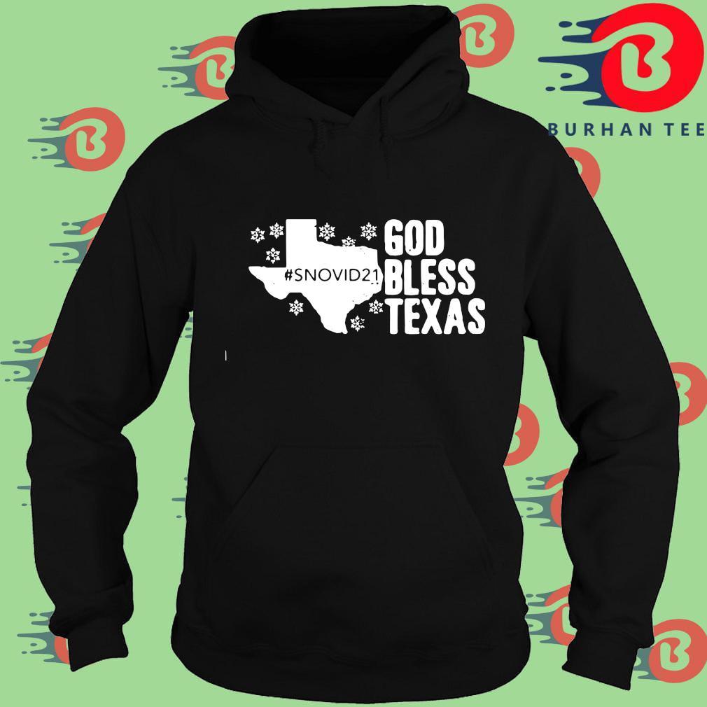 #Snovid21 god bless Texas s Hoodie