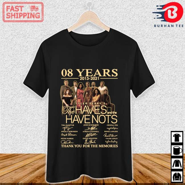 08 years 2013-2021 Tyler Perry_s The Haves And The Have Nots Thank You For The Memories Signatures Shirt Ladies den