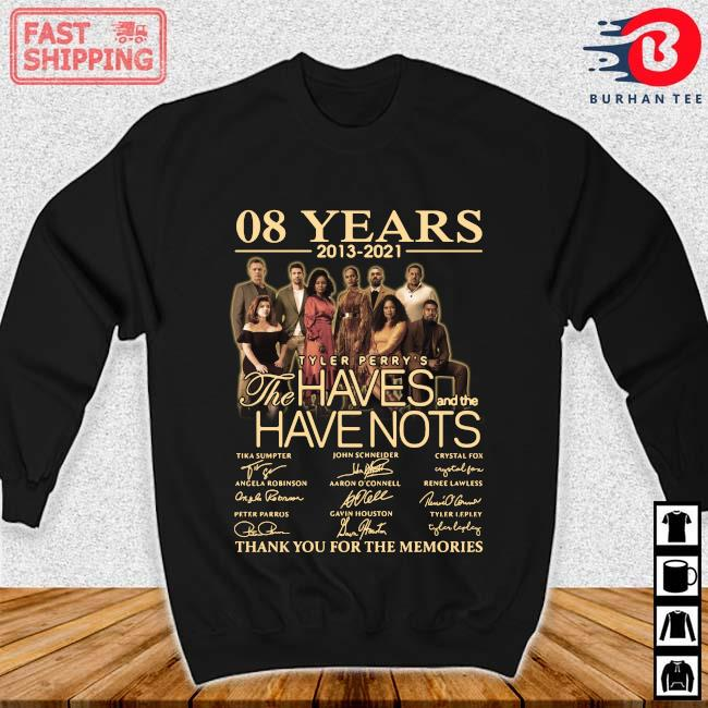 08 years 2013-2021 Tyler Perry_s The Haves And The Have Nots Thank You For The Memories Signatures Shirt Sweater den