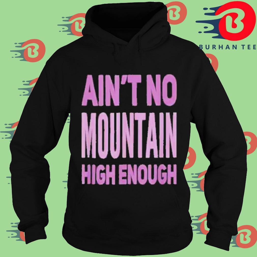 Aint no mountain high enough Hoodie
