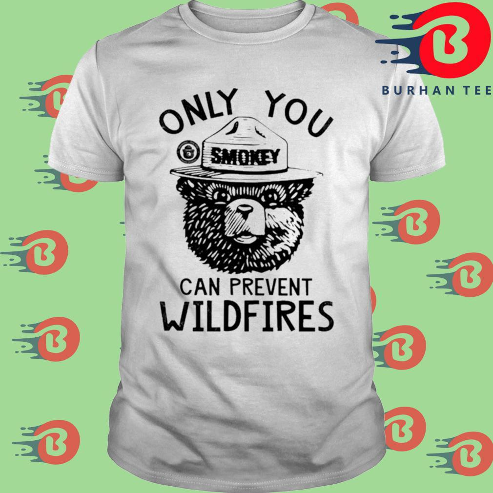Bear Smokey Bear Only You Can Prevent Wildfires Shirt