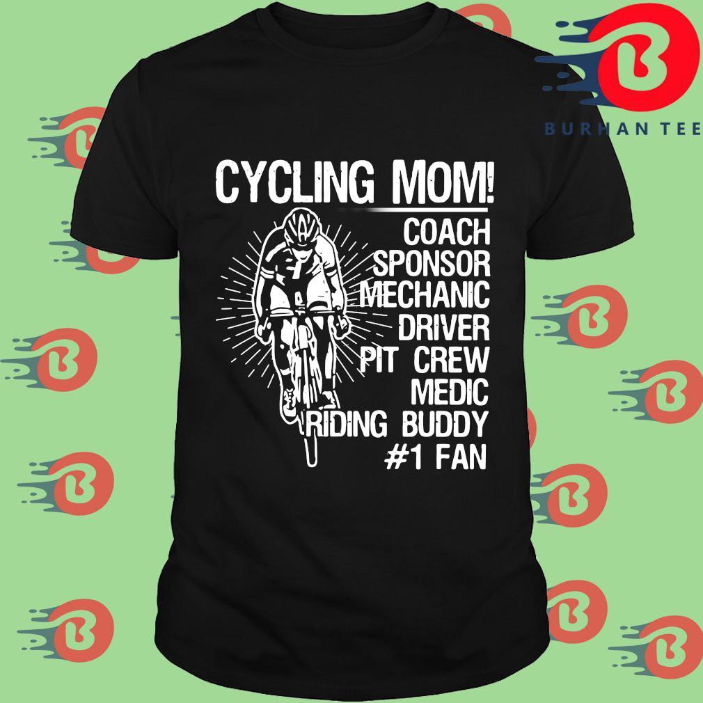 Cycling mom coach sponsor mechanic driver pit crew medic riding buddy #1 fan shirt