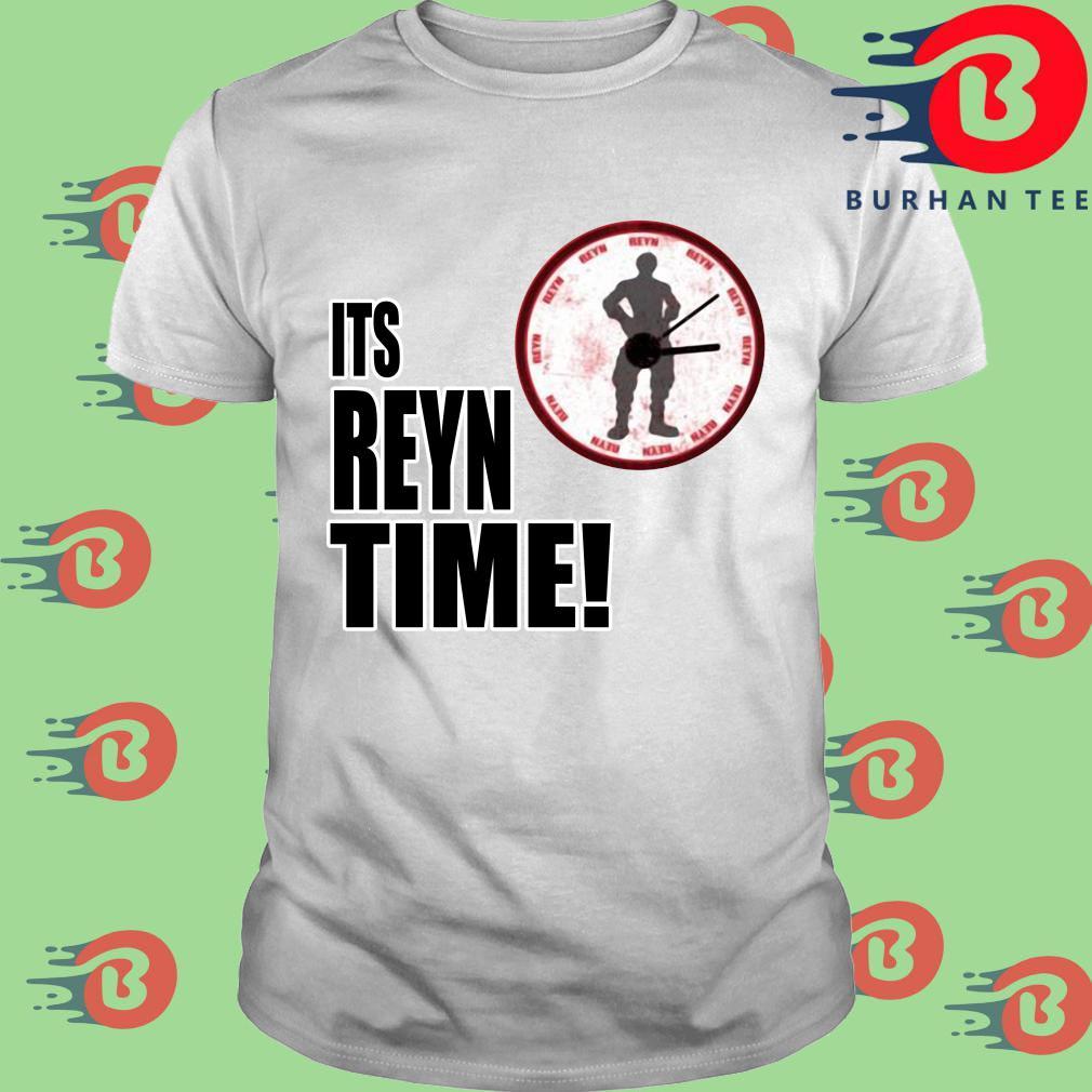 Its reyn time shirt