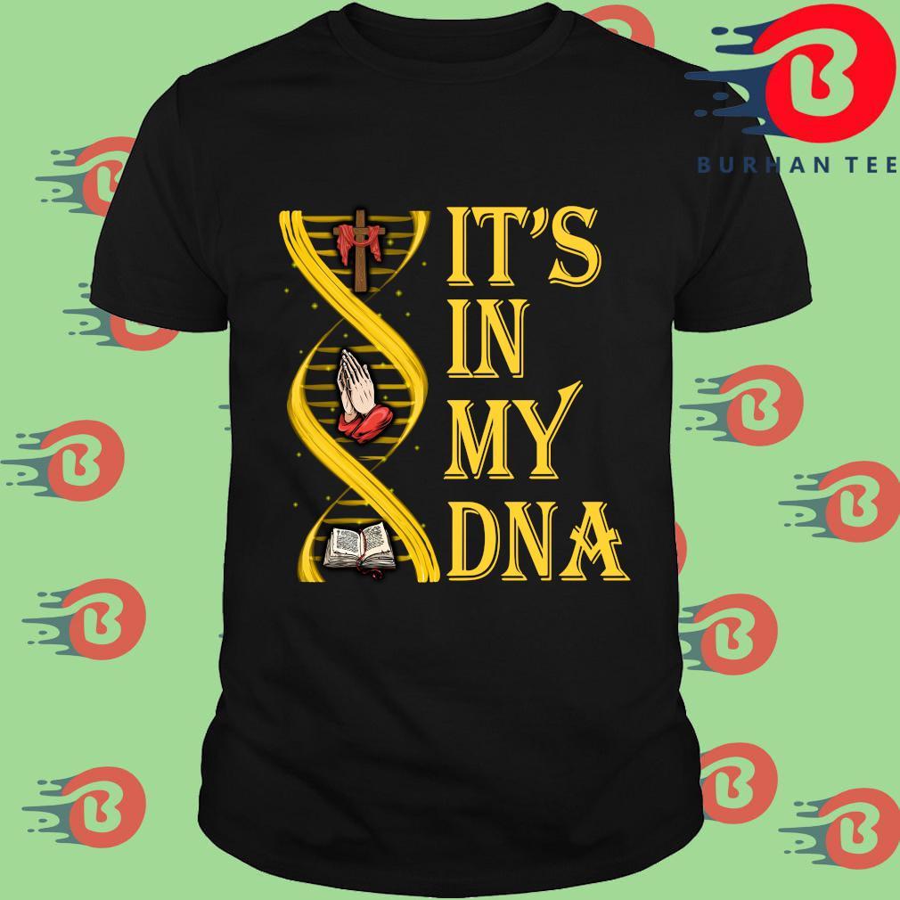 Jesus it's in my dna shirt
