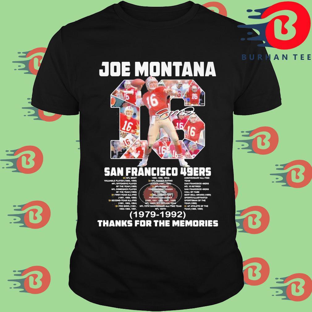 Joe montana 16 San Francisco 49ers signature 1979-1992 thanks for the memories shirt