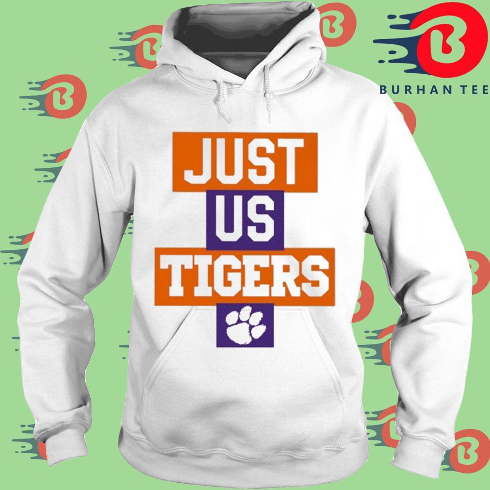Just Us Clemson Tigers Shirt trang Hoodie