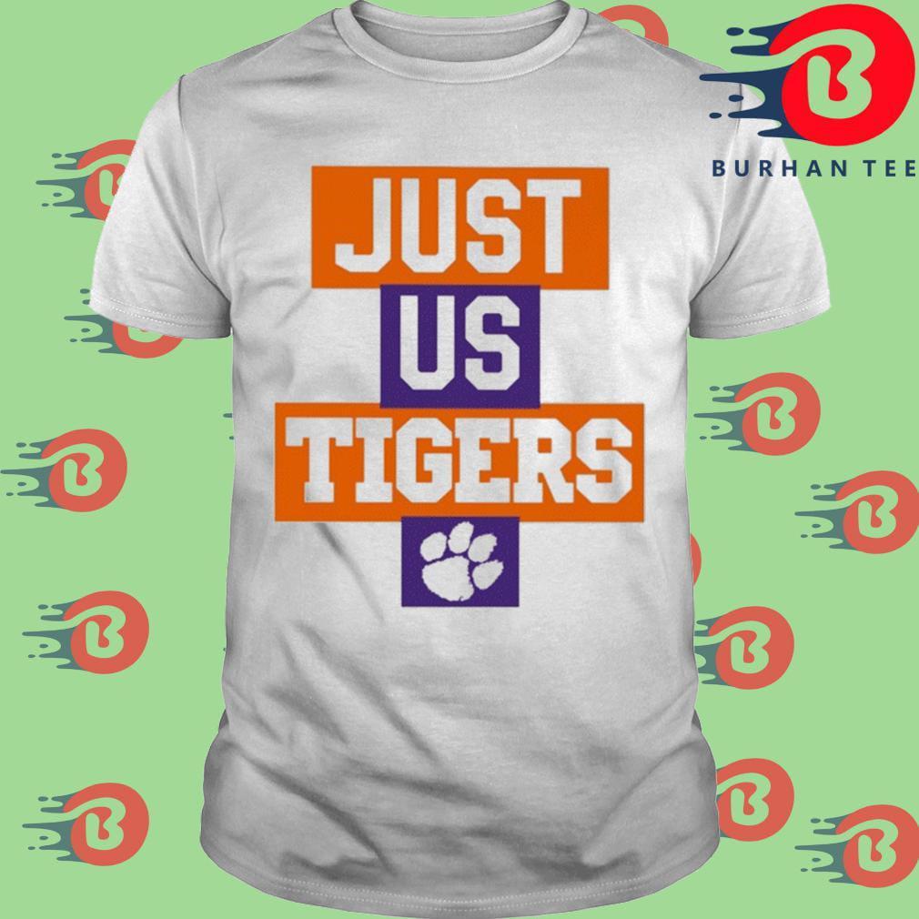 Just Us Clemson Tigers Shirt