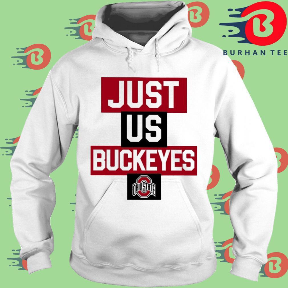 Just Us Ohio State Buckeyes Shirt trang Hoodie