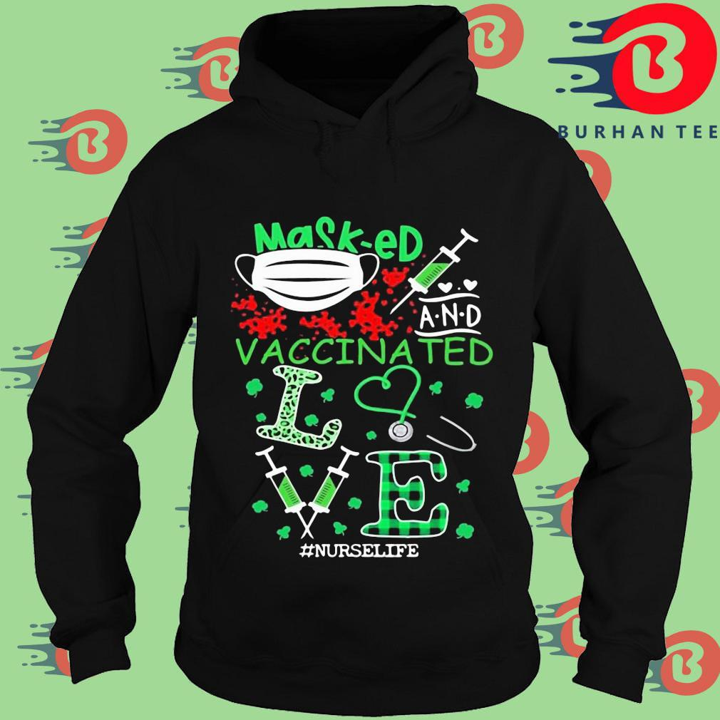 Masked and vaccinated love nurse life St Patrick's Day Hoodie