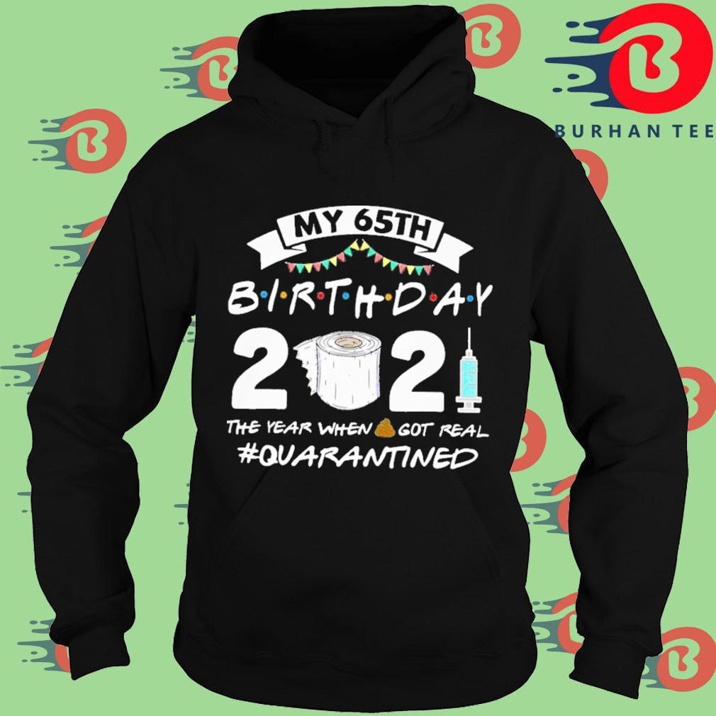 My 65th birthday 2021 toilet paper the year when you real #Quarantined Hoodie