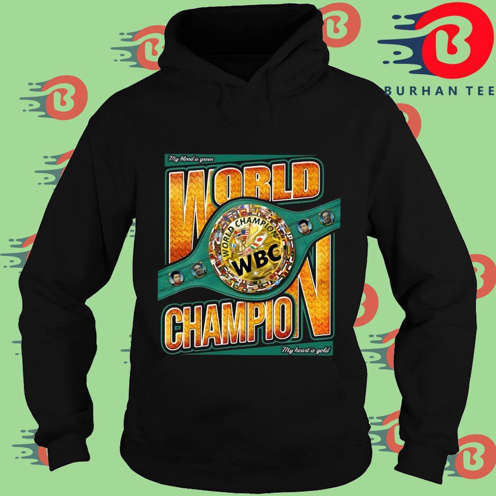 My blood is green world Champion WBC Hoodie