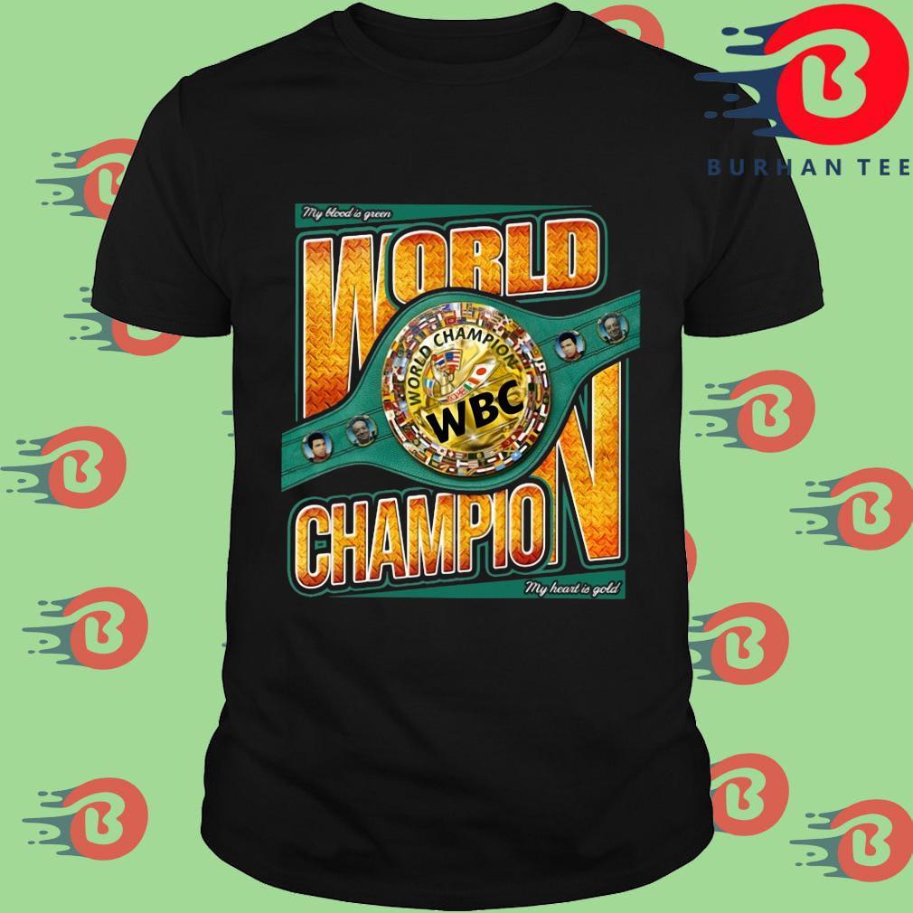 My blood is green world Champion WBC shirt