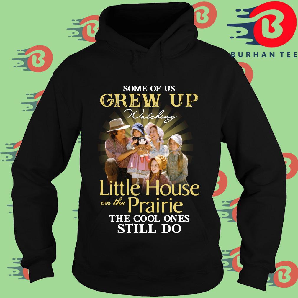 Official some of us grew up watching Little House On The Prairie the cool ones still do Hoodie