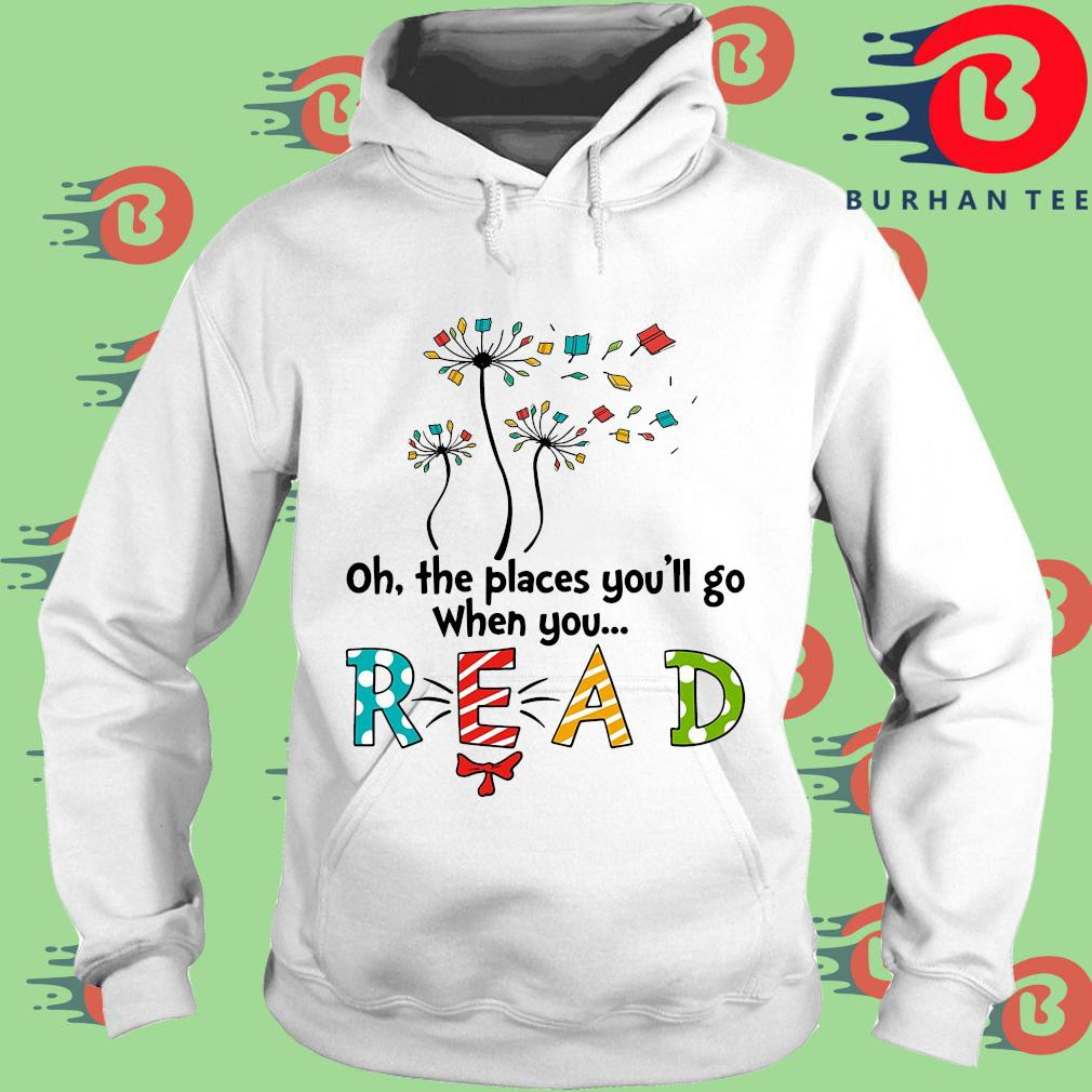 Oh the places you'll go when you read trang Hoodie