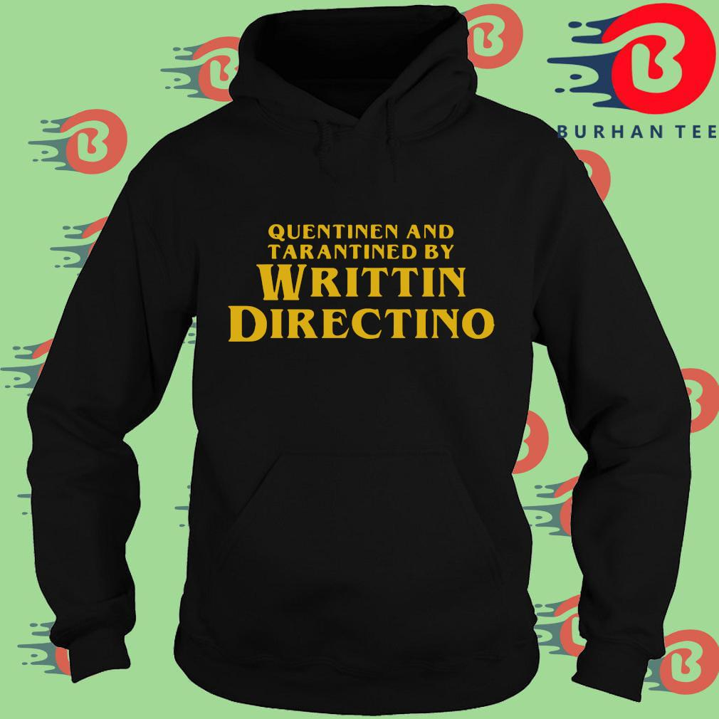Quentinen and tarantined by writtin directino Hoodie