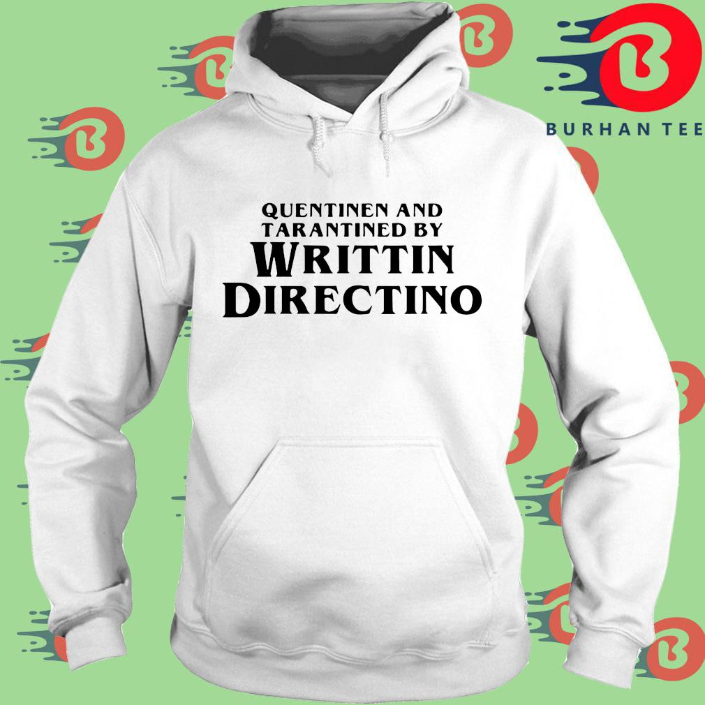 Quentinen and tarantined by writtin directino T-s trang Hoodie