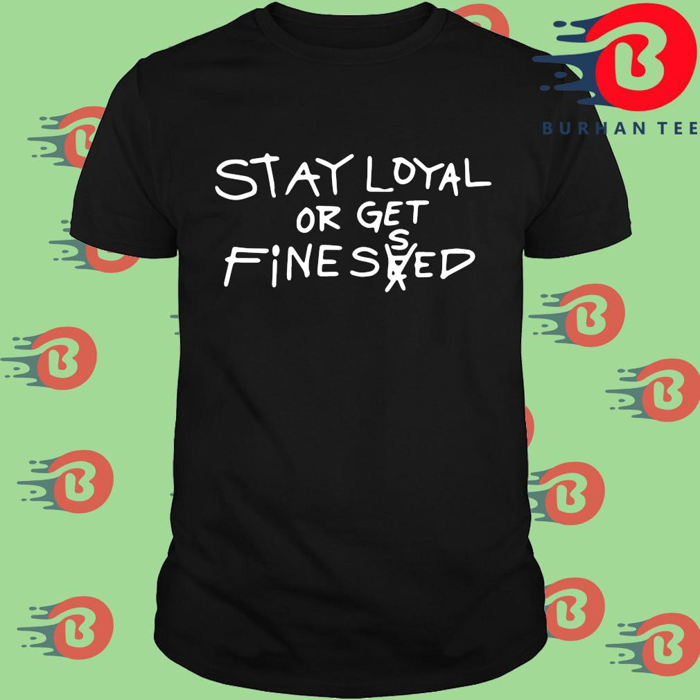 Stay loyal or get fine seed shirt