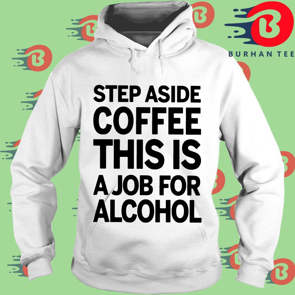 Step aside coffee this is a job for alcohol trang Hoodie