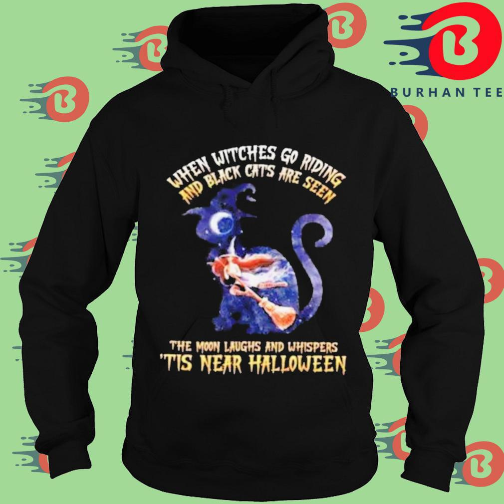 When witches go riding and black cats are seen Hoodie