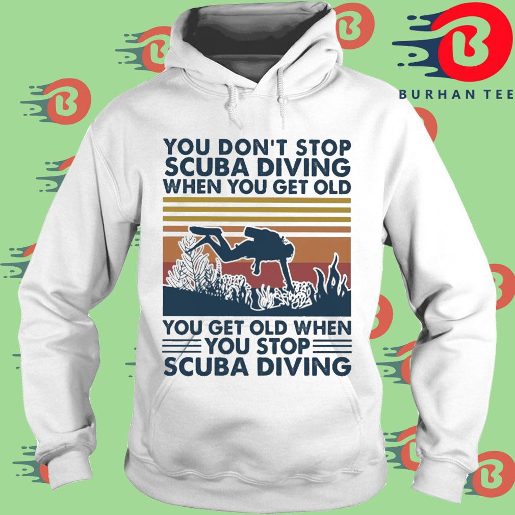 You don't stop scuba diving when you get old you get old when you stop scuba diving vintage trang Hoodie