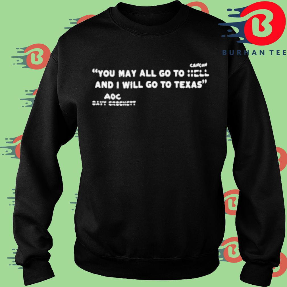 You may all go to Cancun and I will go to Texas AOC Sweater