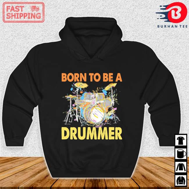 Born to be a drummer color s Hoodie den