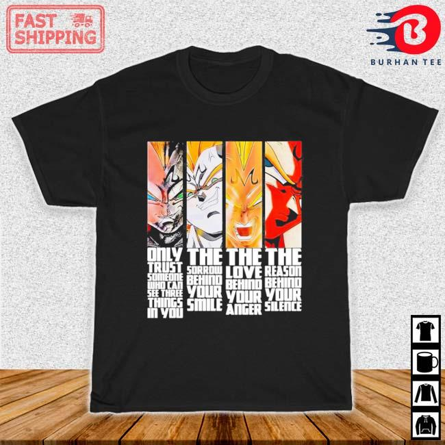 Dragon Ball Only Trust Someone Who Can See Three Things In You Shirt