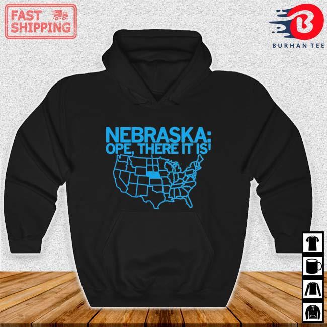 Nebraska Ope There It Is 2021 Shirt Hoodie den
