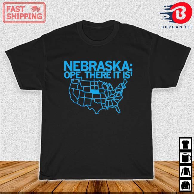 Nebraska Ope There It Is 2021 Shirt