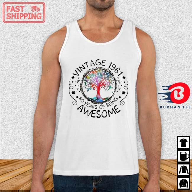 Vintage 1961 60 Years Of Being Awesome Tree Shirt Tank top trang