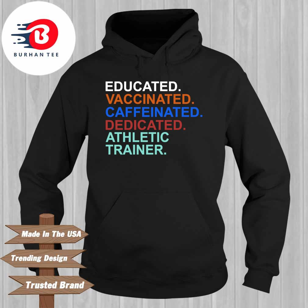 Educated vaccinated caffeinated dedicated athletic trainer s Hoodie