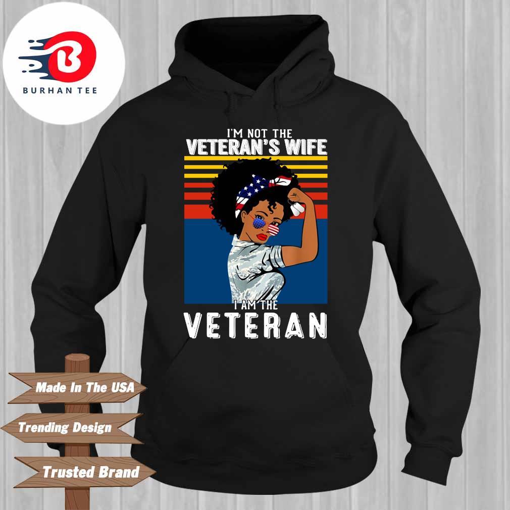 I'm not the veteran's wife I am the veteran vintage s Hoodie