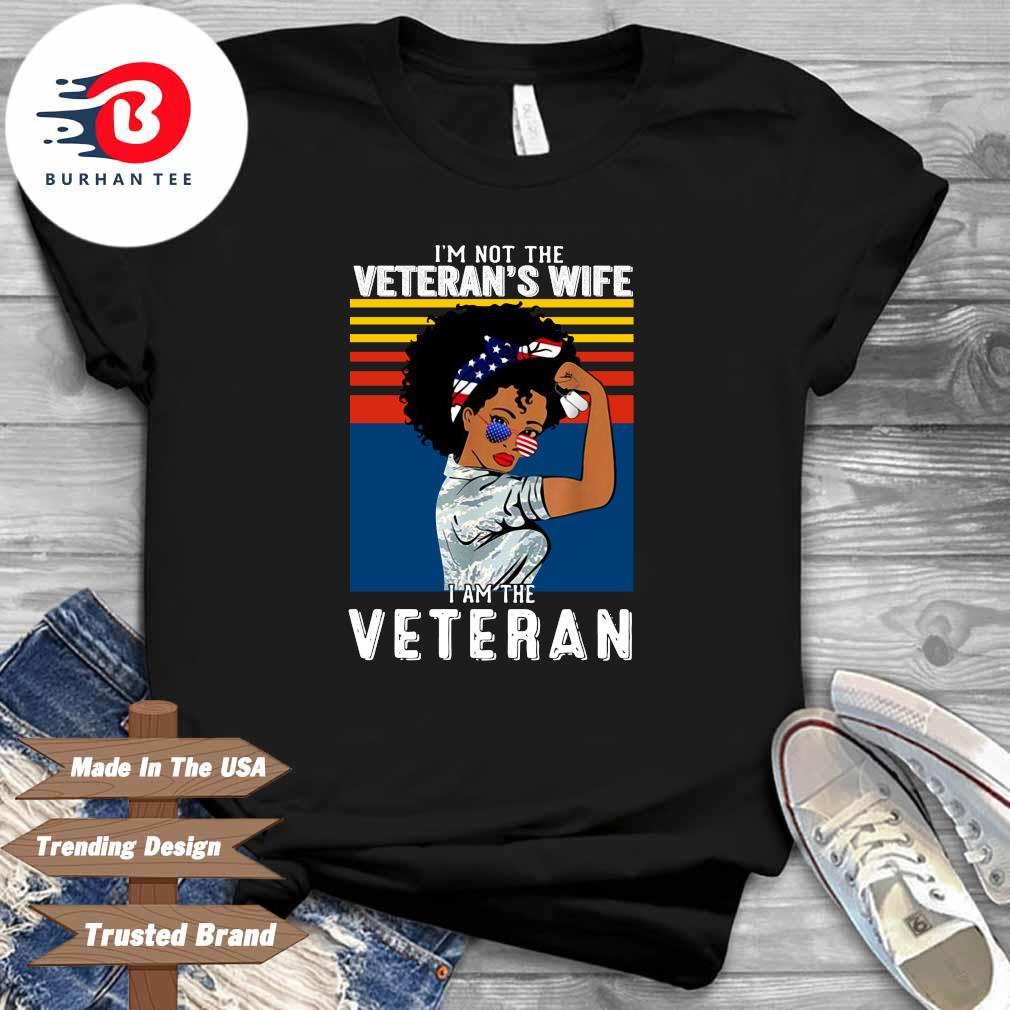 I'm not the veteran's wife I am the veteran vintage shirt
