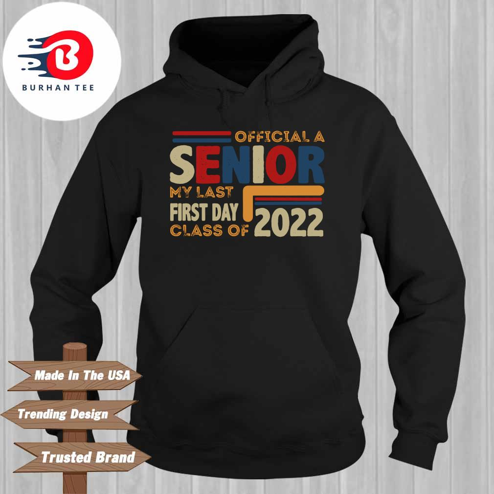 Official a senior my last first day class of 2022 back to school s Hoodie