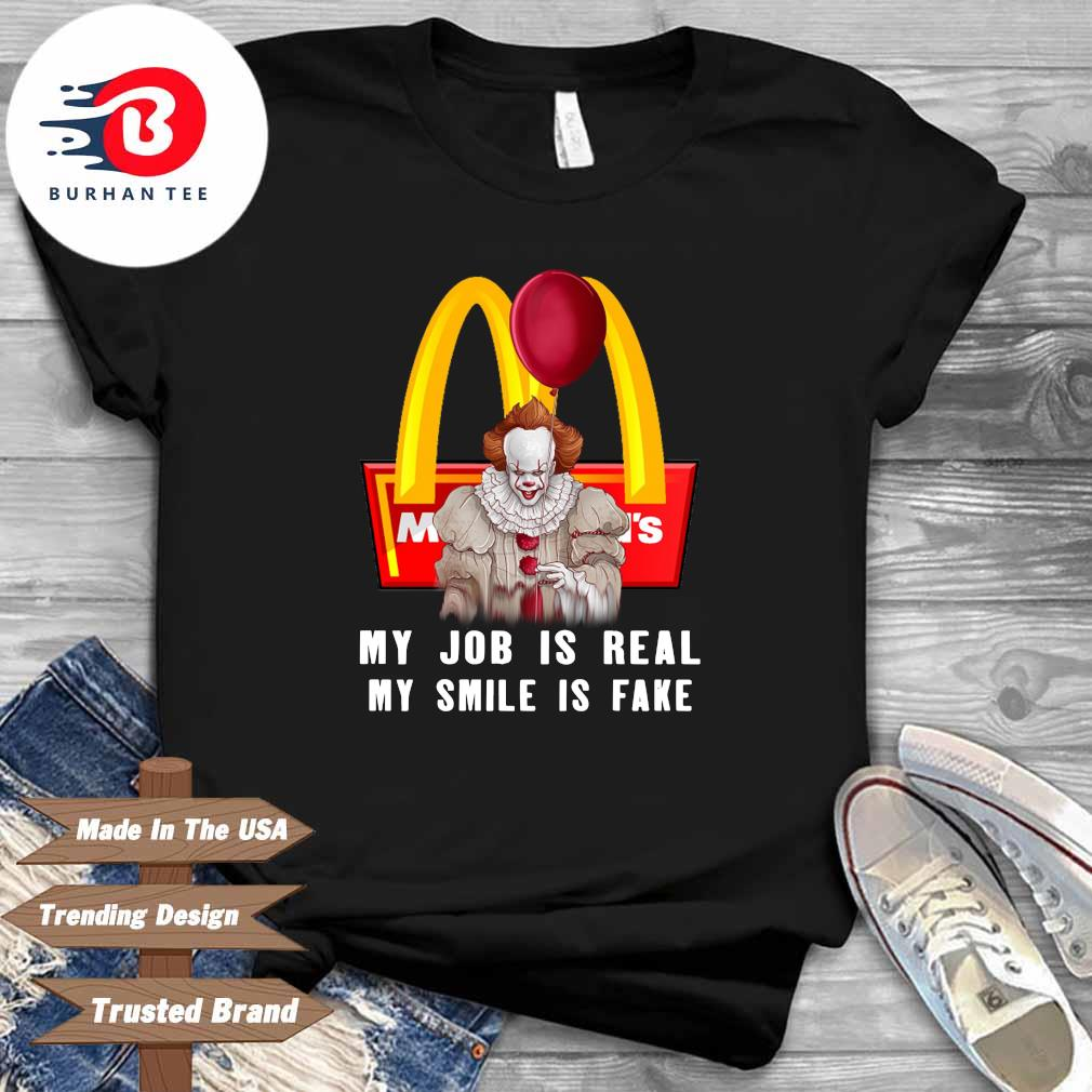 Pennywise McDonalds my job is real my smile is fake shirt