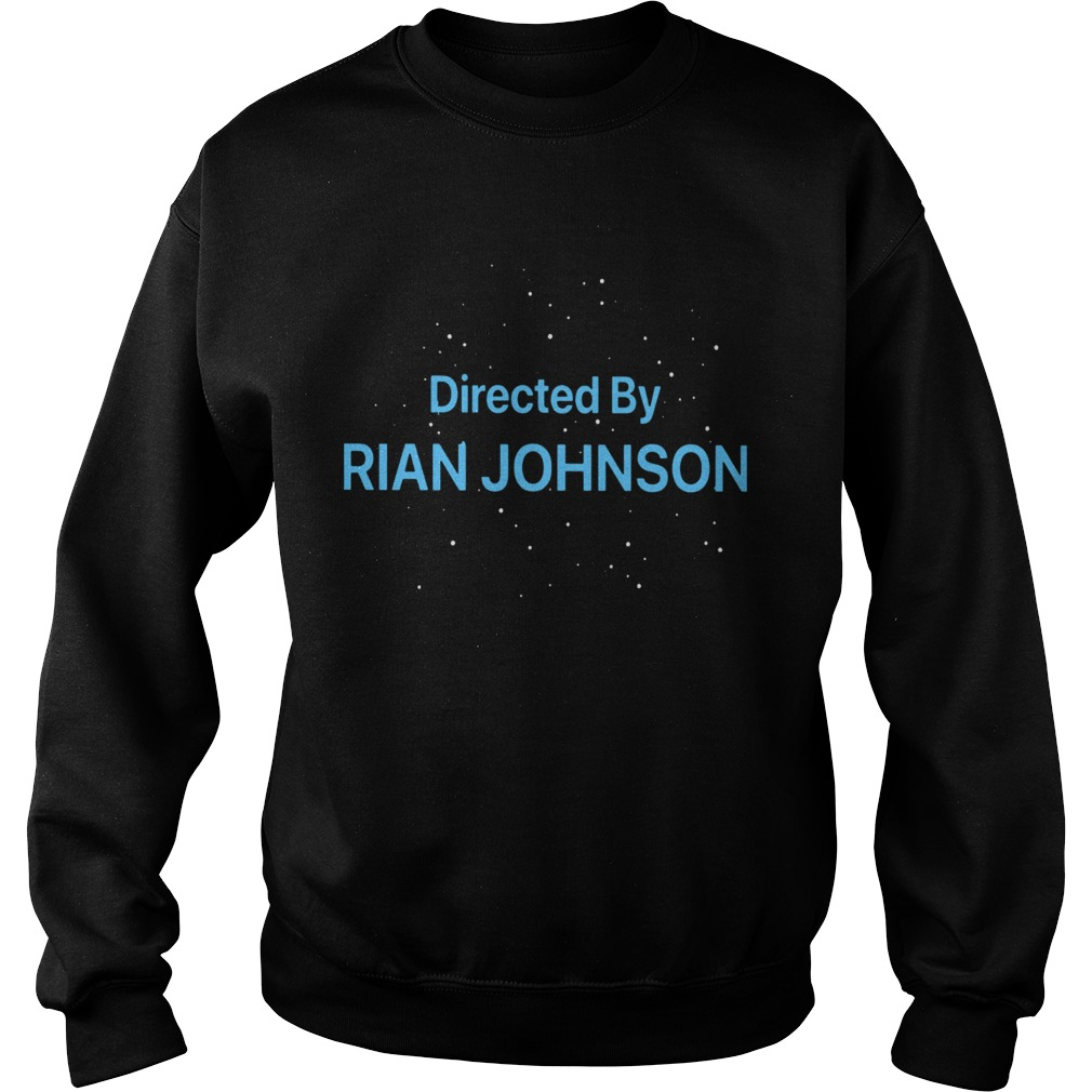 Directed By Rian Johnson  Sweatshirt